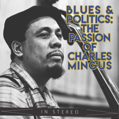 primary-Blues-and-Politics--The-Passion-of-Charles-Mingus-1479423676