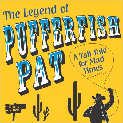 The Legend of Pufferfish Pat: A Tall Tale for Mad ...