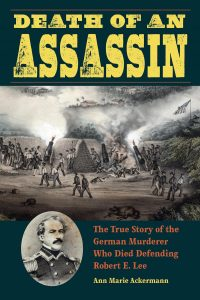 "Ann Marie Ackerman's book, ""Death of an Assassin"" is a historical true crime story that links Bönnigheim and the Washington, DC area."