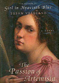 "Susan Vreeland's ""The Passion of Artemisia."""