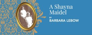A Shayna Maidel by Barbara Lebow