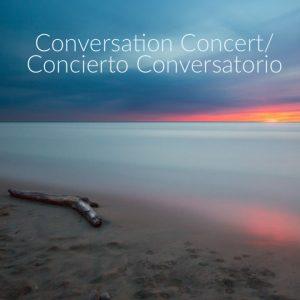 Conversation Concert/Concierto Conversatorio