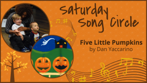 Saturday Song Circle: Five Little Pumpkins