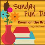Sunday Fun-Day: Room on the Broom
