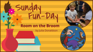 Sunday Fun-Day: Room on the Broom
