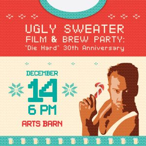"Ugly Sweater Film & Brew Party: ""Die Hard"" 30th Anniversary"