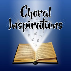 Choral Inspirations