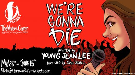 "Young Jean Lee's, ""We're Gonna Die"" premieres May 23rd"