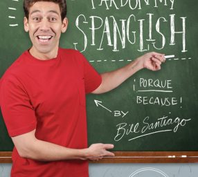Bill Santiago: Pardon My Spanglish!