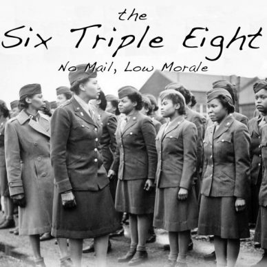 """The Six Triple Eight,"" a documentary about the all-female 6888th Central Postal Battalion."