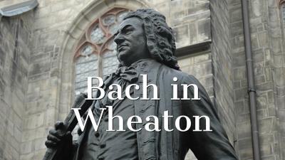 Wheaton Conversation Concert with Bach's Jesu, mei...