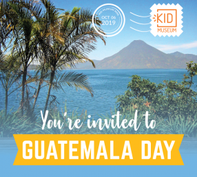 KID Museum: Guatemala Day