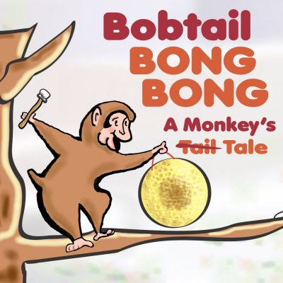 Bobtail BONG BONG: A Monkey's Tale, Wheaton Family Theatre Series Event