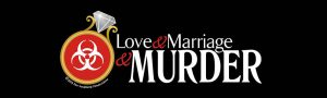 Die Laughing Productions presents Love & Marriage & Murder