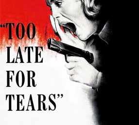 Matinee Saturday: Too Late for Tears