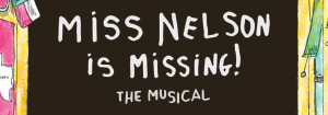 CANCELLED Miss Nelson is Missing!