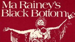 CANCELLED Ma Rainey's Black Bottom