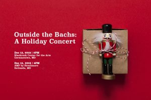NOW presents Outside the Bachs: A Holiday Concert!...