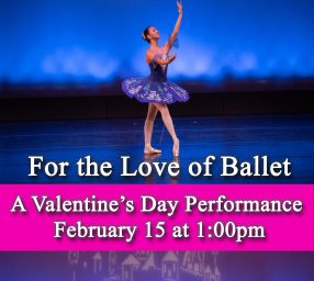 For the Love of Ballet - A Valentine's Day Performance