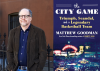 Author Talk: Matthew Goodman, The City Game