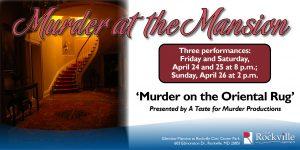 "Murder at the Mansion presents ""Murder on the Oriental Rug"""