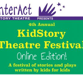 InterAct Story Theatre's 4th Annual KidStory Theatre Festival Online Edition