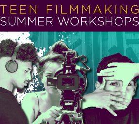 Teen Filmmaking Summer Workshop (Ages 12-15)