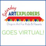 Saturday Art Explorers Goes Virtual!