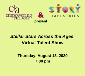 Story Tapestries and Empowering the Ages present Stellar Stars Virtual Talent Show