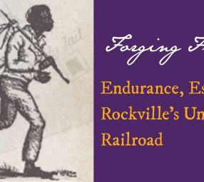 Forging Freedom: Endurance, Escape, and Rockville's Underground Railroad
