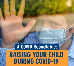 A Covid Roundtable: Raising Your Child During COVID-19