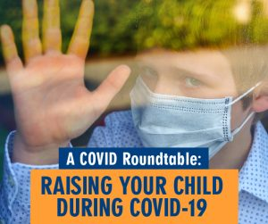 A Covid Roundtable: Raising Your Child During COVI...