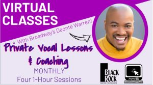 Private Vocal Lessons & Coaching with Broadway's Deonté Warren - February