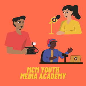 MCM Winter 2021 Youth Media Academy