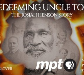 """Redeeming Uncle Tom: The Josiah Henson Story"" Documentary Screening"