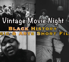 Black History Music and Arts Vintage Film Screening Premiere