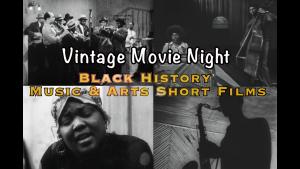 Black History Music and Arts Vintage Film Screening Premiere