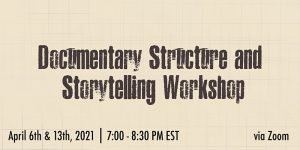 Documentary Structure and Storytelling Workshop
