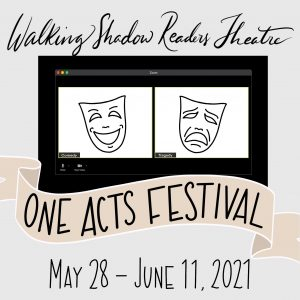 Walking Shadow Readers Theatre One Acts Festival