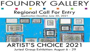 Call to Artists: Artist's Choice Regional Juried Show with the Foundry Gallery