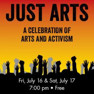 Just Arts: A Celebration of Arts and Activism