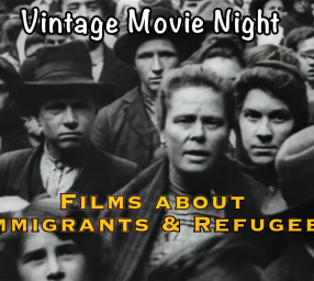 Online Vintage Movie Night: Immigrants and Refugees