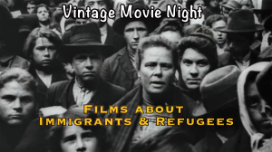 Online Vintage Movie Night: Immigrants and Refugee...