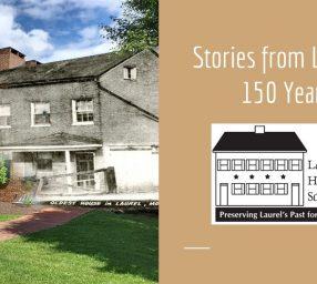 "History Conversations: ""Unpacking Laurel's Past: 150 Years (+1) on Display!"""