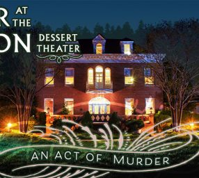 Murder at the Mansion Desster Theater: An Act of Murder